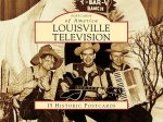 Louisville Television: 15 Historic Postcards
