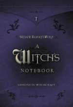 A Witch's Notebook: Lessons in Witchcraft