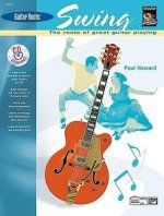 Guitar Roots -- Swing: The Roots of Great Guitar Playing, Book & CD