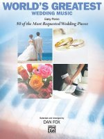 World's Greatest Wedding Music: Easy Piano: 50 of the Most Requested Wedding Pieces