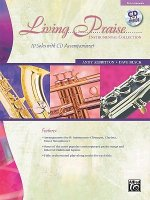 Living Praise Instrumental Collection: B-Flat Instruments (Trumpet, Clarinet, Tenor Saxophone), Book & CD