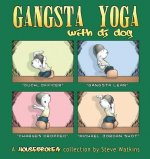 Gangsta Yoga with DJ Dog: A Housebroken Collection