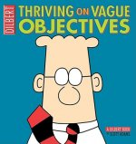 Thriving on Vague Objectives: A Dilbert Book