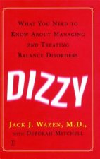 Dizzy: What You Need to Know about Managing and Treating Balance Disorders