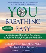 You Breathing Easy: Meditation and Breathing Techniques to Help You Relax, Refresh and Revitalize