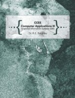 Ccee Computer Applications III: Graphical Information Systems