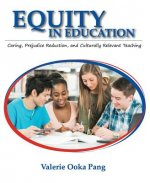 Equity in Education: Caring, Prejudice Reduction, and Culturally Relevant Teaching