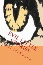 Evil Little Stories: A Collection