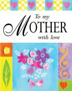 To My Mother with Love