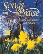 Songs of Praise: A Lent and Easter Companion