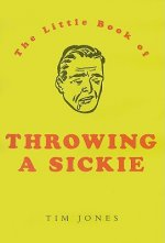 The Little Book of Throwing a Sickie