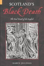 Scotland's Black Death: The Foul Death of the English