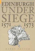Edinburgh Under Siege 1571-1573