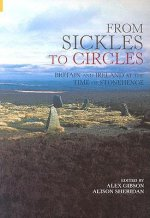 From Sickles to Circles: Britain and Ireland at the Time of Stonehenge