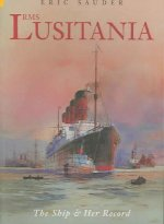 RMS Lusitania: The Ship & Her Story