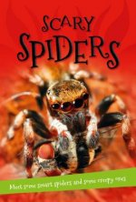 Scary Spiders: Everything You Want to Know about These Eight-Legged Creepy-Crawlies in One Amazing Book