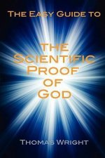 The Easy Guide to the Scientific Proof of God
