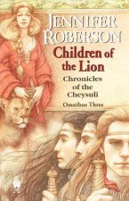 Children of the Lion: Cheysuli Omnibus #3