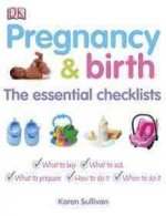 Pregnancy & Birth: The Essential Checklists
