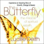 The Butterfly: The Miracle of Spiritual Rebirth