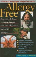 Allergy Free: Reverse Underlying Causes of Allergies with Clinically Proven Alternative Therapies