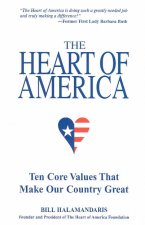 The Heart of America: Ten Core Values That Make Our Country Great
