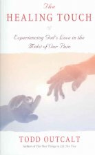 The Healing Touch: Experiencing God's Love in the Midst of Our Pain
