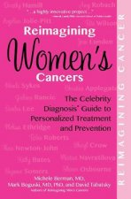 Reimagining Women's Cancers: The Celebrity Diagnosis Guide to Personalized Treatment and Prevention