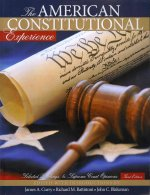 The American Constitutional Experience: Selected Readings & Supreme Court Opinions