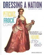 Petticoats and Frock Coats: Revolution and Victorian-Age Fashions from the 1770s to 1860s