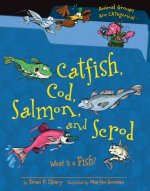 Catfish, Cod, Salmon, and Scrod: What Is a Fish?