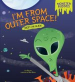 I'm from Outer Space!: Meet an Alien