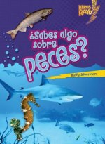 Sabes Algo Sobre Peces = Do You Know about Fish?