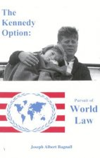 The Kennedy Option: Pursuit of World Law