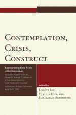 Contemplation, Crisis, Construct: Appropriating Core Texts Into the Curriculum