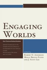 Engaging Worlds: Core Texts and Cultural Contexts. Selected Proceedings from the Sixteenth Annual Conference of the Association for Cor