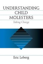 Understanding Child Molesters: Taking Charge