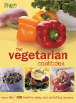 The Vegetarian Cookbook: More Than 150 Healthy, Easy, and Satisfying Recipes