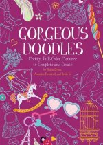 Gorgeous Doodles: Pretty, Full-Color Pictures to Complete and Create