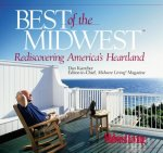 Best of the Midwest: Rediscovering America's Heartland