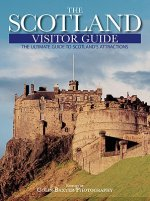 The Scotland Visitor Guide: The Ultimate Guide to Scotland's Attractions