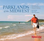 Parklands of the Midwest: Celebrating the Natural Wonders of America's Heartland