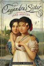 Cassandra's Sister: Growing Up Jane Austen