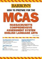 How to Prepare for the McAs-English Language Arts: Massachusetts Comprehensive Assessment System