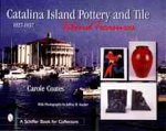 Catalina Island Pottery and Tile: 1927-1937: Island Treasures
