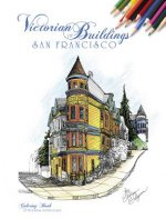 Victorian Buildings of San Francisco: A Coloring Book