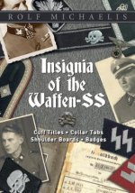 Insignia of the Waffen-SS: Cuff Titles,  Collar Tabs, Shoulder Boards and Badges