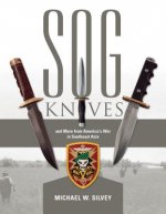 Sog Knives and More from America's War in Southeast Asia