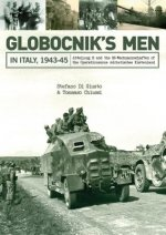 Globocnik S Men in Italy, 1943-45: Abteilung R and the SS-Wachmannschaften of the Operationszone Adriatisches Kustenland