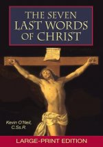 The Seven Last Words of Christ: Large-Print Edition